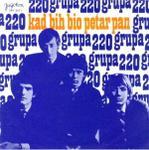 Grupa 220 - 1967 Kad bih bio Petar Pan